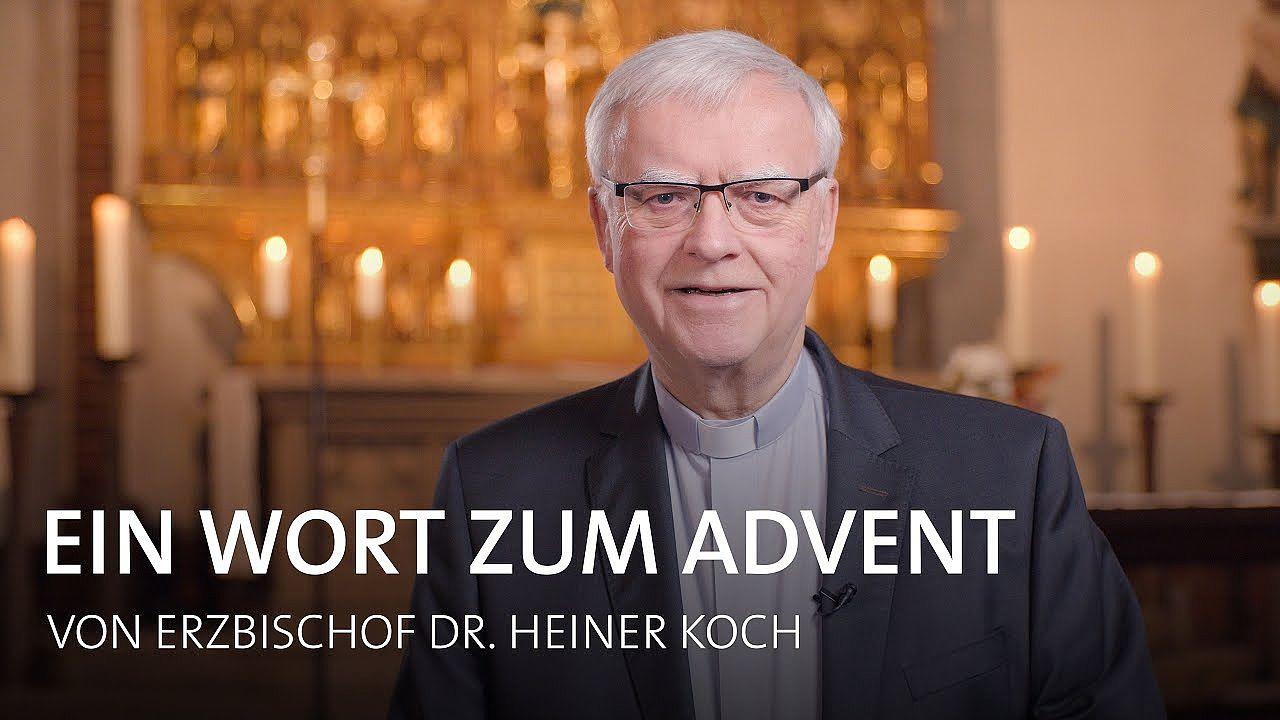 Eine Gesegnte Adventszeit wünscht Erzbischof Koch