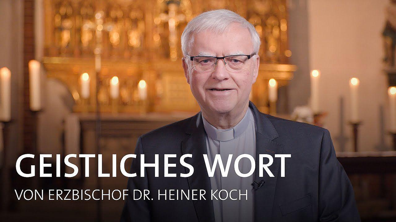 Geistlicher Impuls von Erzbischof Koch